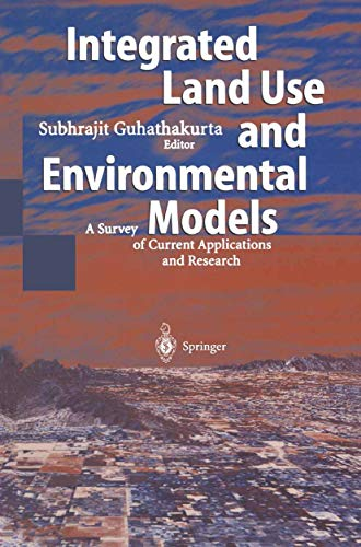 Integrated Land Use and Environmental Models: A Survey of Current Applications and Research
