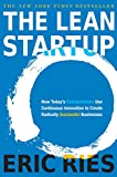 The Lean Startup: How Today's Entrepreneurs Use Continuous Innovation...