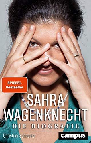 Sahra Wagenknecht: Die Biografie
