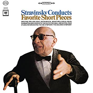Stravinsky Conducts Favorite Short Pieces