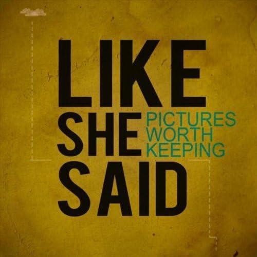 Like She Said