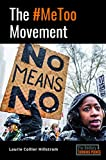 The #MeToo Movement (21st-Century Turning Points)