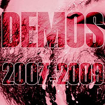 Demos 2007 - 2009