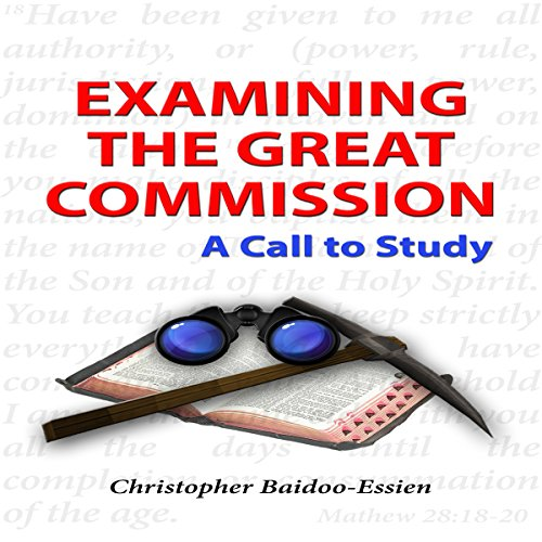 Examining the Great Commission: A Call to Study audiobook cover art