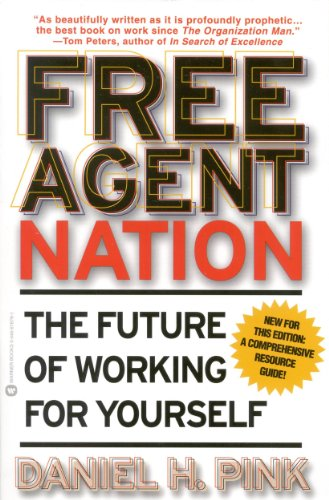 Free Agent Nation: How Americans New Independent Workers Are Transforming the Way We Live (English E...
