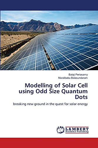 Modelling of Solar Cell using Odd Size Quantum Dots: breaking new ground in the quest for solar energy