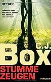 C.J. Box: Stumme Zeugen