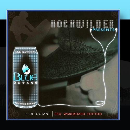 Rockwilder Presents: Blue Octane-Pro Wakeboard Edition by Various Artists (2011-02-23)