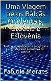Uma Viagem pelos Bálcãs Ocidentais, Croácia e Eslovênia: Tudo que você precisa saber para viajar de carro com dicas de roteiro (Portuguese Edition)