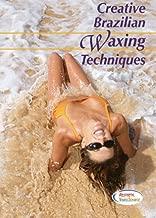 Creative Brazilian Waxing Techniques - Hair Removal Brazilian Waxing Video - Comprehensive Bikini Waxing Video by Expert Licensed Aestheticians Eva Mileski and Teresa Halencak - Learn the Best Body Waxing Tips and How to Wax Bikini Area Training