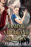Taming a Highland Stallion: A Scottish Medieval Historical Romance (Beasts Of The Highlands Book 8)