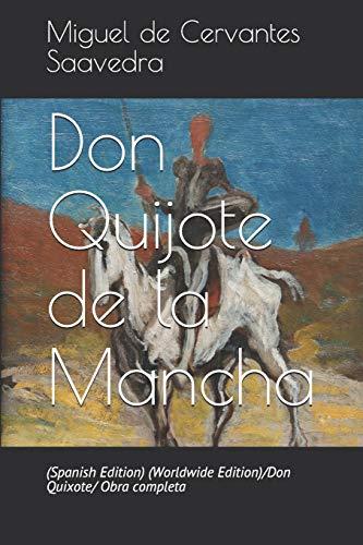 Don Quijote de la Mancha: (Spanish Edition) (Worldwide Edition)/Don Quixote/ Obra completa