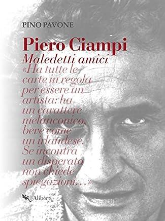 Piero Ciampi: Maledetti amici