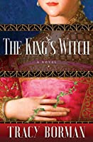 The King's Witch (Frances Gorges Historical Trilogy Book 1)