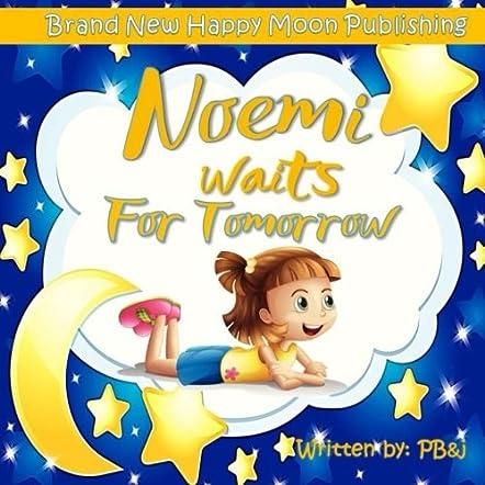 Noemi Waits For Tomorrow