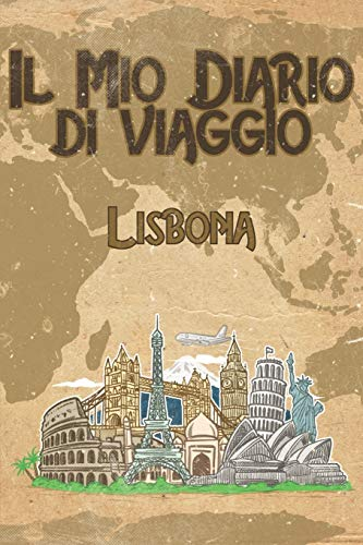 Il mio diario di viaggio Lisbona: 6x9 Diario di viaggio I Taccuino con liste di controllo da compilare I Un regalo perfetto per il tuo viaggio in Lisbona (Portogallo) e per ogni viaggiatore