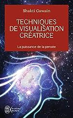 Techniques de visualisation créatrice de Shakti Gawain