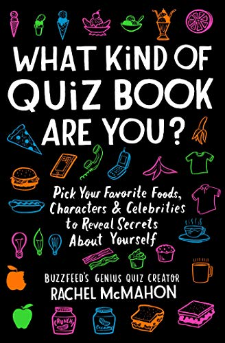 Compare Textbook Prices for What Kind of Quiz Book Are You?: Pick Your Favorite Foods, Characters, and Celebrities to Reveal Secrets About Yourself Illustrated Edition ISBN 9781982132491 by McMahon, Rachel