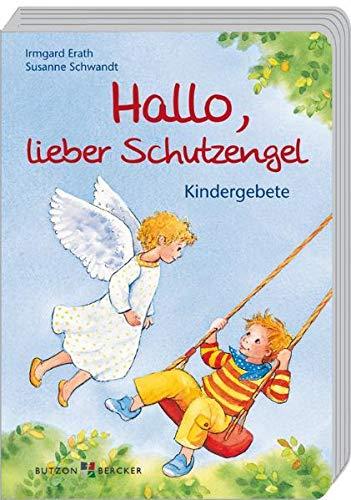 Hallo, lieber Schutzengel: Kindergebete