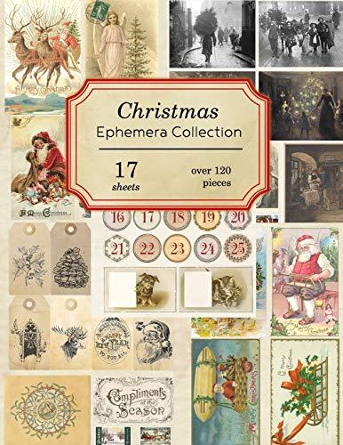 Christmas Ephemera Collection: 17 sheets - over 120 vintage seasonal pieces for DIY Christmas cards and journals (Vintage Ephemera Collection)