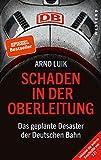 Schaden in der Oberleitung: Das geplante Desaster der Deutschen Bahn - Arno Luik