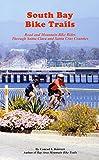 South Bay Bike Trails: Road and Mountain Bike Rides Through Santa Clara and Santa Cruz Counties (Bay Area Bike Trails) (English Edition)