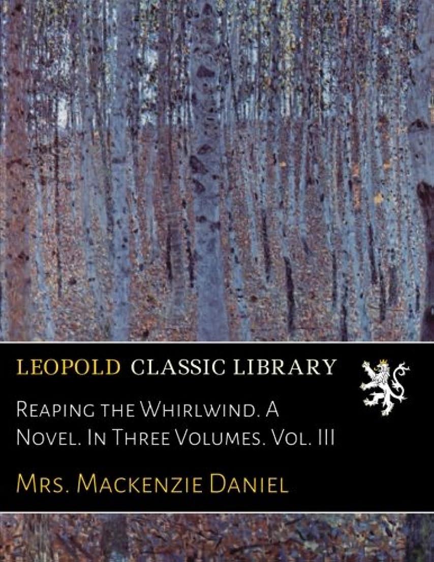 クリック悲劇仮定Reaping the Whirlwind. A Novel. In Three Volumes. Vol. III