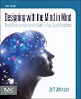Designing with the Mind in Mind, 3rd Edition Front Cover