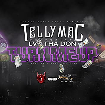 Turn Me Up (feat. Lv tha Don)