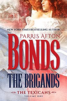The Brigands (The Texicans Book 1) by [Parris Afton Bonds]