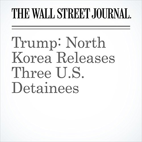 Trump: North Korea Releases Three U.S. Detainees copertina
