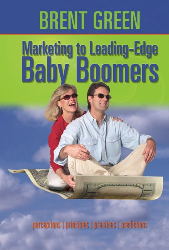 Marketing to Leading-Edge Baby Boomers: Perceptions,...
