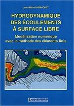 Hydrodynamique des écoulements à surface libre - Modélisation numérique avec la méthode des éléments finis de Jean-Michel Hervouet