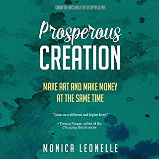 Prosperous Creation: Make Art and Make Money at the Same Time: Growth Hacking For Storytellers #5 audiobook cover art