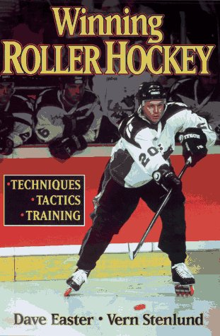 Compare Textbook Prices for Winning Roller Hockey: Techniques, Tactics, Training  ISBN 9780880116572 by Easter, Dave,Stenlund, Vern