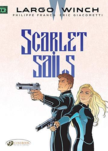 Scarlet Sails (Volume 18) (Largo Winch (Volume 18))