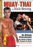 Muay Thai et Kick Boxing - Ma méthode d'entraînement
