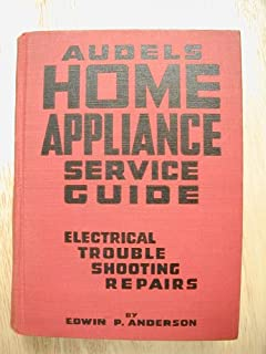 Audels Home Appliance Service Guide, Electrical Troubleshooting Repairs (Audels Helping Hand Books for Mechanics, 1st Edition 1954)
