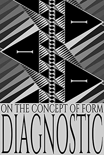 Diagnostic: On the Concept of Form (English Edition)