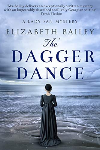 The Dagger Dance (Lady Fan Mystery Book 7) by [Elizabeth Bailey]
