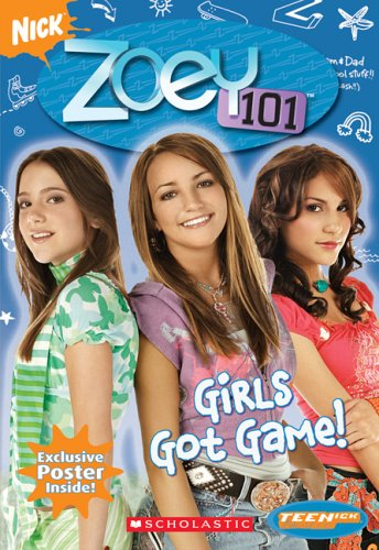 Zoey 101 Chapter Book #1: Girls Got Game
