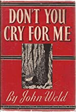 Don't you cry for me: A novel