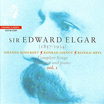 Elgar: Complete Songs for Voice and Piano, Vol. 1