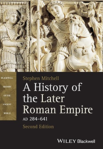 A History of the Later Roman Empire, AD 284-641 (Blackwell History of the Ancient World)
