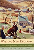 Writing New England: An Anthology from the Puritans to the Present