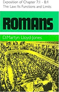 Romans (Romans Series): The Law, It's Functions and Limits: An Exposition of Chapters 7