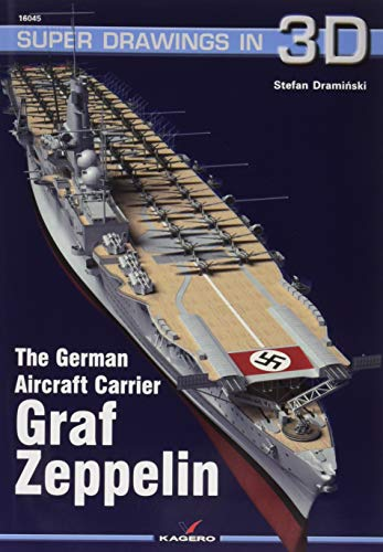 The German Aircraft Carrier Graf Zeppelin: 16045 (Super Drawings in 3D)