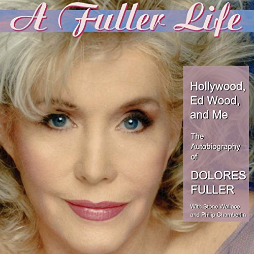 A Fuller Life: Hollywood, Ed Wood, and Me audiobook cover art