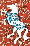 Good Heart: A Novel