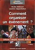 Comment organiser un évènement. Officiel, culturel, sportif, ludique...